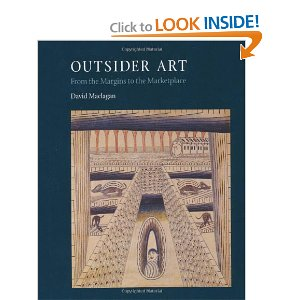 David Maclagan Outsider Art: From the Margins to the Marketplace